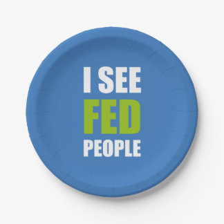 I See Fed People Paper Plate