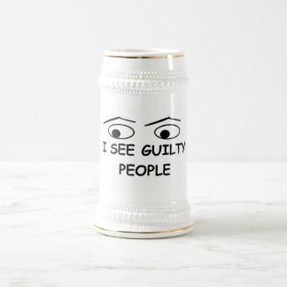 I see guilty people beer stein