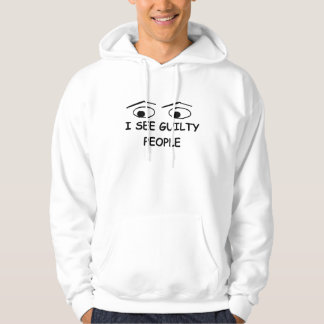 I see guilty people hooded pullover
