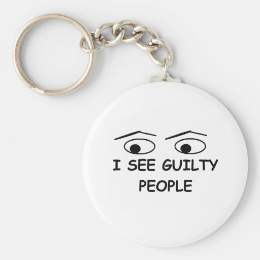 I see guilty people keychains