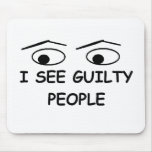 I see guilty people mouse mats