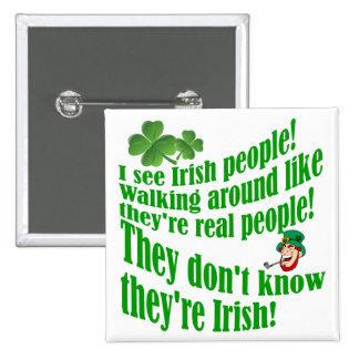 I see Irish people! 15 Cm Square Badge
