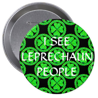 I SEE LEPRECHAUN PEOPLE Saint Patrick's Day Badge Buttons