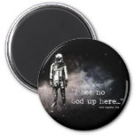 I See No God Up Here 6 Cm Round Magnet