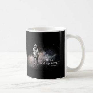 I see no god up here coffee mug