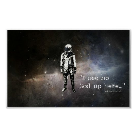 I see no god up here poster