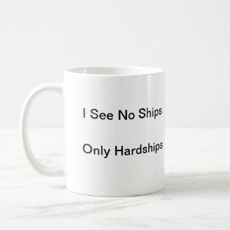 I See No Ships, Only Hardships Basic White Mug