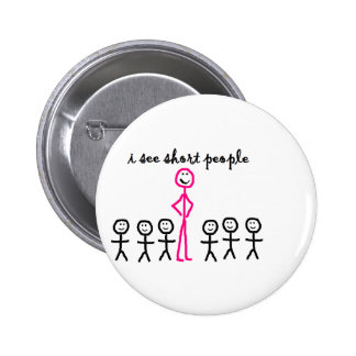 I See Short People 6 Cm Round Badge