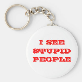 I SEE STUPID PEOPLE BASIC ROUND BUTTON KEY RING