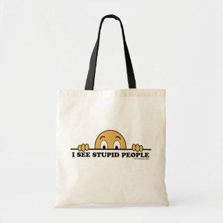I See Stupid People Budget Tote Bag