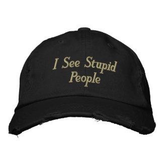 I See Stupid People Embroidered Hat