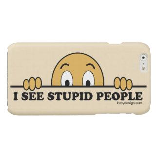 I See Stupid People iPhone 6 Plus Case