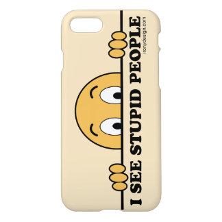 I See Stupid People iPhone 7 Case
