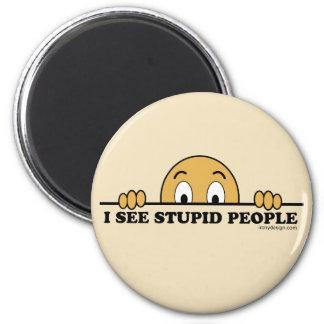 I See Stupid People Magnet