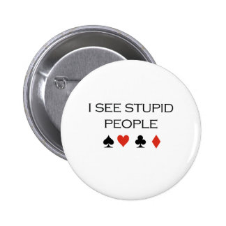 I see stupid people T-shirt 6 Cm Round Badge