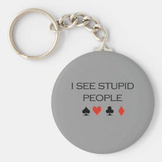 I see stupid people T-shirt Basic Round Button Key Ring