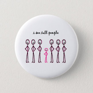 I See Tall People 6 Cm Round Badge