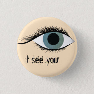 I see you 3 cm round badge