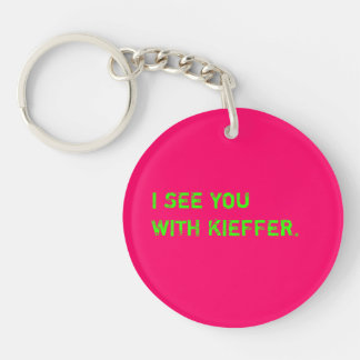 I See You With Kieffer Double-Sided Round Acrylic Key Ring