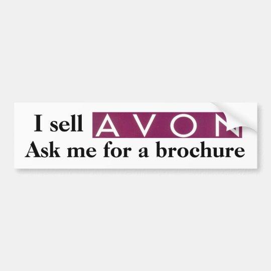I sell Avon Bumper Sticker