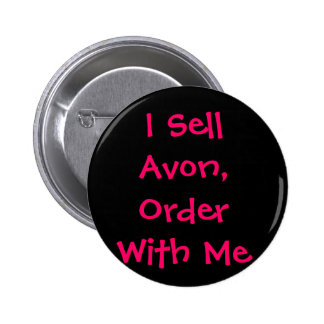 I Sell Avon, Order With Me 6 Cm Round Badge