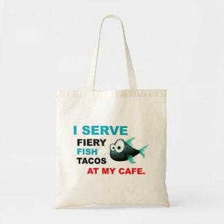 """I Serve Fish Tacos at My Cafe"" Tote Bag"