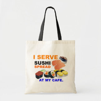"""""""I Serve Sushi Spread at My Cafe"""" Tote Bag"""