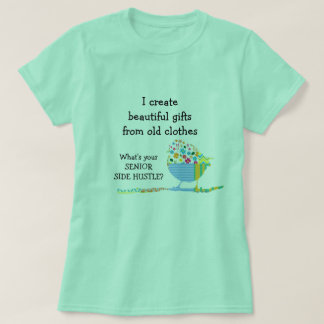 I Sew Beautiful Gifts Senior Side Hustle T-Shirt