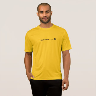I Shall Return Indoor Pickleball Moisture Wicking T-Shirt