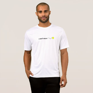 I Shall Return Outdoor Pickleball Moisture Wicking T-Shirt