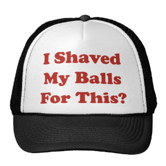 I Shaved My Balls For This Mesh Hats