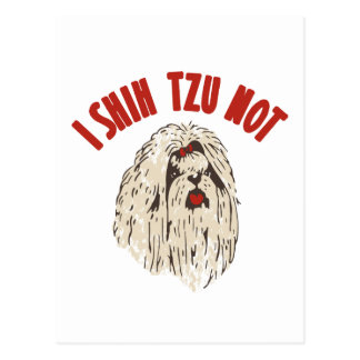 """I Shih Tzu Not"" Postcard"