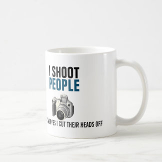 I shoot people and sometimes cut their heads off basic white mug