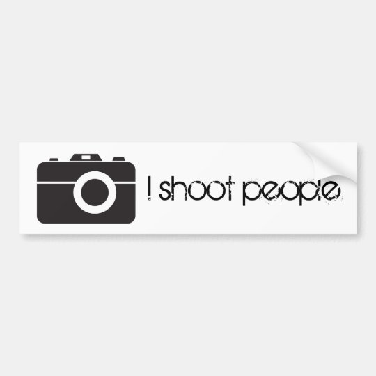 I shoot people bumper sticker