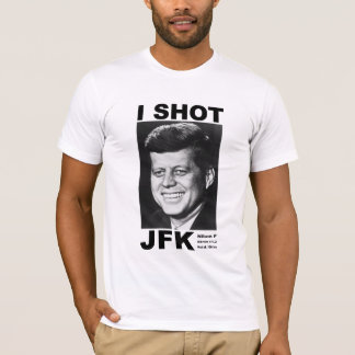 I shot JFK T-Shirt