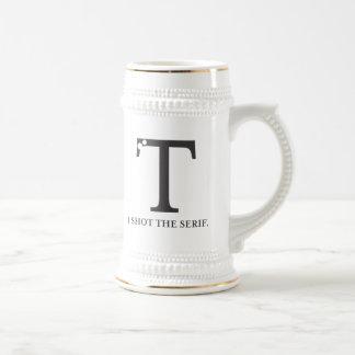 i shot the serif funny typography tshirt coffee mug