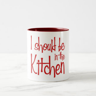 I should be in the Kitchen hausfrau Mugs
