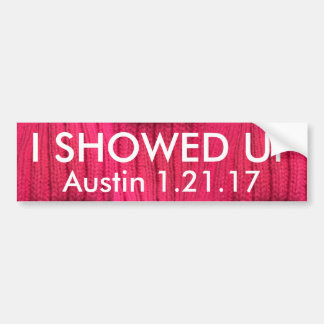 I Showed Up Austin Bumper Sticker