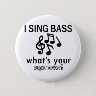 I sing bass 6 cm round badge