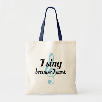 I Sing Because I Must Music Gift Budget Tote Bag