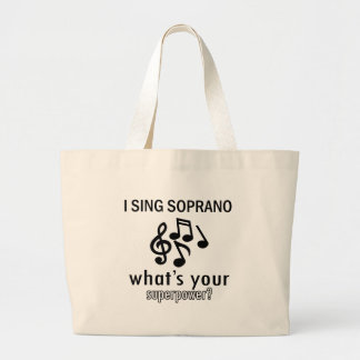 I sing Soprano Large Tote Bag