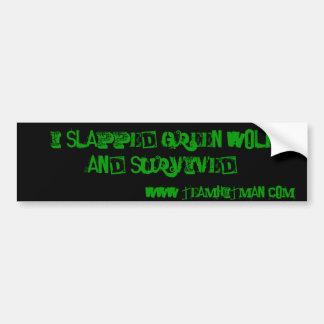 I Slapped Green Wolf Bumper Sticker
