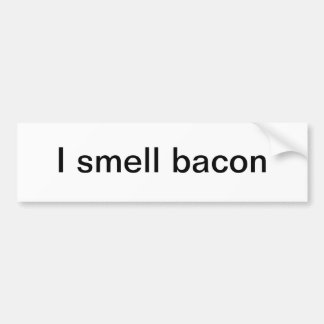 I smell bacon bumper sticker