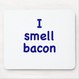 I Smell Bacon Mouse Pads