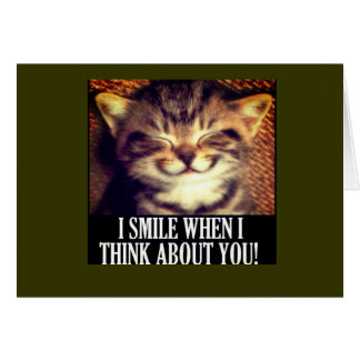 I smile when I think of you Card