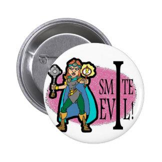 I Smite Evil 6 Cm Round Badge