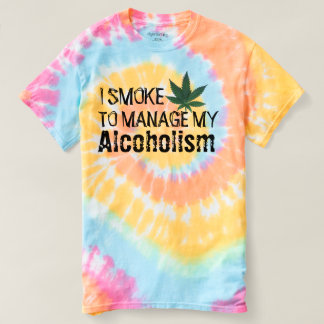 i smoke pot to manage my alcoholism funny t-shirt