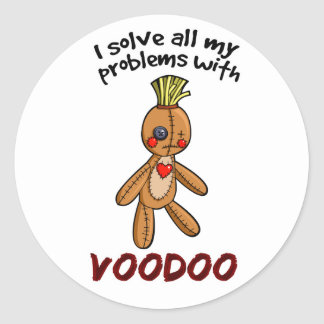 I solve all my problems with Voodoo Round Sticker