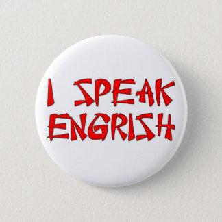 I Speak Engrish 6 Cm Round Badge