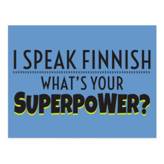 I speak Finnish. What's your Superpower? Postcard